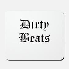 Dirty Beats Mousepad