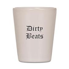 Dirty Beats Shot Glass