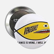 "Jesus Fish-Vengeance 2.25"" Button"