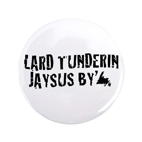 "Lard Tunderin Jaysus By 3.5"" Button (100 pack)"