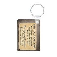 This too, shall pass. Keychains