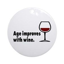 Age Improves With Wine Ornament (Round)