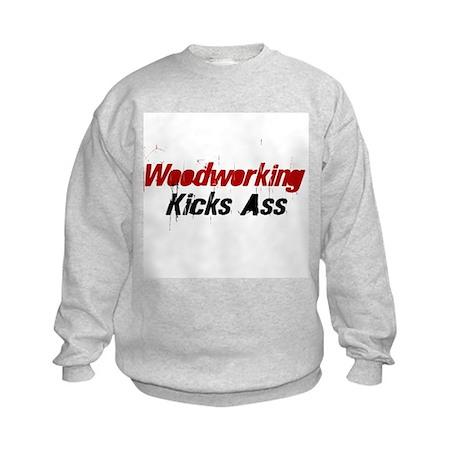 Woodworking Kicks Ass Kids Sweatshirt