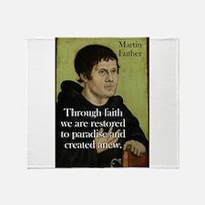 Through Faith We Are Renewed - Martin Luther Throw