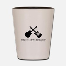 Together we SO Rock white background Shot Glass
