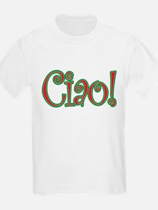 Ciao Bella, Ciao Baby, Ciao! T-Shirt