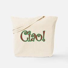 Ciao Bella, Ciao Baby, Ciao! Tote Bag