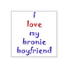 """Bronie Boyfriend Square Sticker 3"""" x 3"""""""