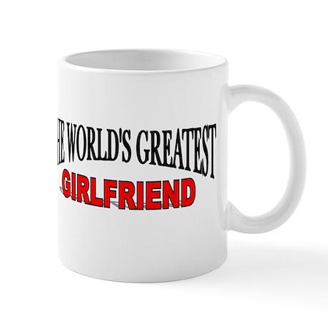 """""""The World's Greatest Girlfri Mug"""