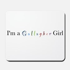 I'm a Gallagher Girl Mousepad