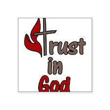 "Trust In God Square Sticker 3"" x 3"""