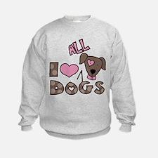 I Love All Dogs Sweatshirt