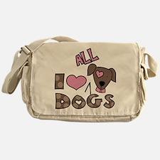 I Love All Dogs Messenger Bag