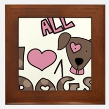 I Love All Dogs Framed Tile