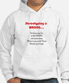 Stereotyping is Wrong - Hoodie