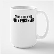 Trust Me, I'm A City Engineer Mugs