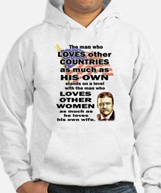 Teddy Roosevelt Quote - The man who loves... Hoode