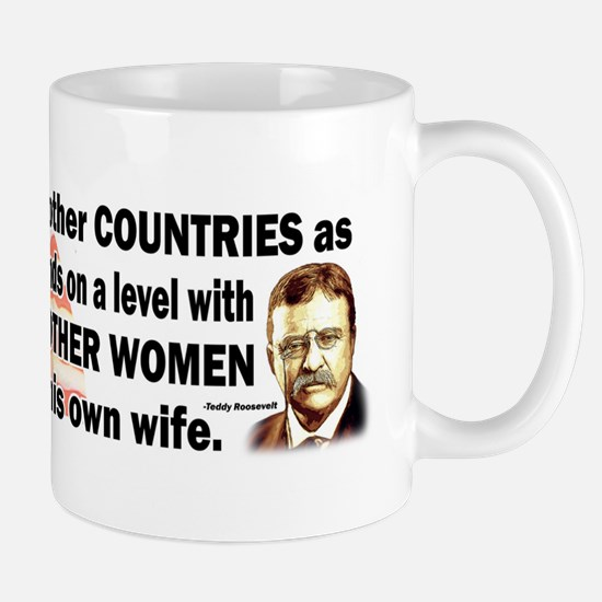 Teddy Roosevelt Quote - The man who loves... Mug