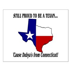Proud Texan, Dub's not! Posters