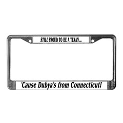 Proud Texan, Dub's not! License Plate Frame