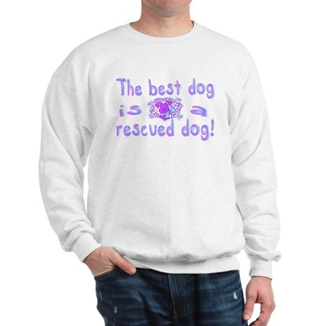 Best Dog Rescued Sweatshirt