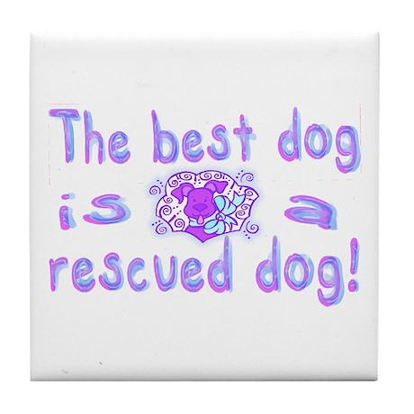 Best Dog Rescued Tile Coaster