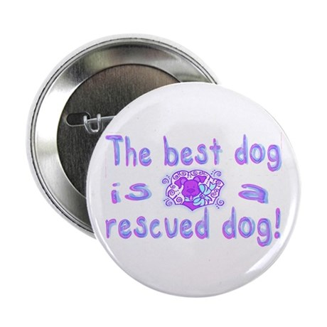 """Best Dog Rescued 2.25"""" Button (10 pack)"""