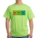 Be Real Green T-Shirt