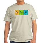 Be Real Light T-Shirt