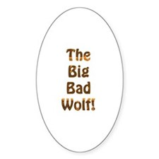 The Big Bad Wolf! Oval Decal