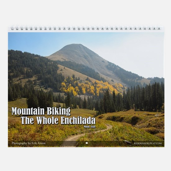 The Whole Enchilada - Mountain Bike Wall Calendar