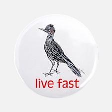 "live fast 3.5"" Button"