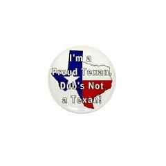 Proud Texan! Not Dub. Mini Button (100 pack)