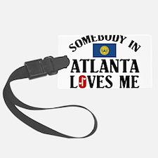 Somebody In Atlanta Luggage Tag