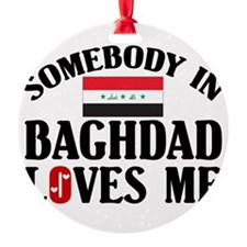 Somebody In Baghdad Ornament