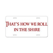 Roll in the Shire Aluminum License Plate