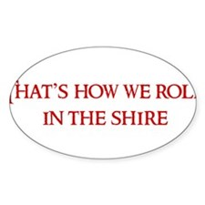Roll in the Shire Decal