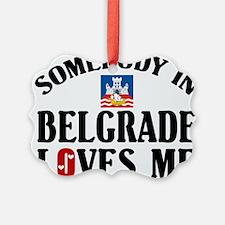 Somebody In Belgrade Ornament