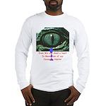 Shed a Crocodile Tear Long Sleeve T-Shirt
