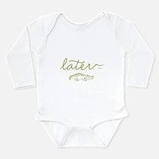 Later Alligator Long Sleeve Infant Bodysuit