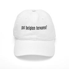 Got Belgian Tervuren? Baseball Cap