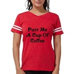 Purr Me A Cup of Coffee Womens Football Shirt
