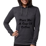 Purr Me A Cup of Coffee Womens Hooded Shirt