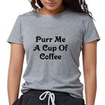 Purr Me A Cup of Coffee Womens Tri-blend T-Shirt