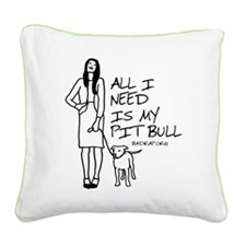 All I Need - Square Canvas Pillow