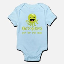 Octopuses Give The Best Hugs Infant Bodysuit