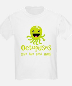 Octopuses Give The Best Hugs T-Shirt