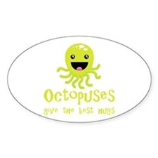 Octopuses Give The Best Hugs Decal