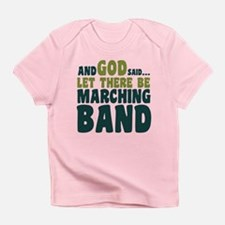 Let There Be Marching Band Infant T-Shirt
