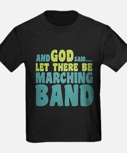 Let There Be Marching Band T
